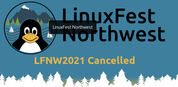 I CAN'T go  to Linuxfest Northwest 2021 - April 23th - Apr 25th